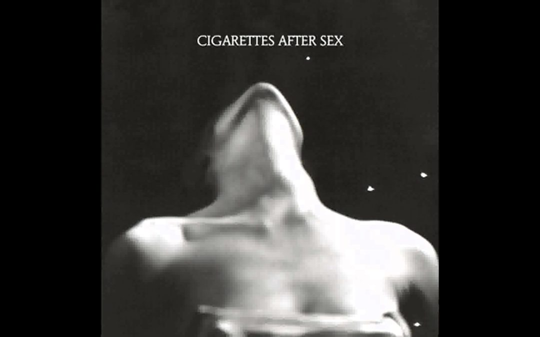 Cigarettes after Sex: quando la sensualità incontra il romanticismo